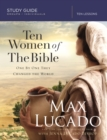 Ten Women of the Bible : One by One They Changed the World - Book