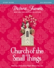 Church of the Small Things Study Guide : Making a Difference Right Where You Are - eBook