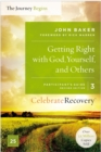 Getting Right with God, Yourself, and Others Participant's Guide 3 : A Recovery Program Based on Eight Principles from the Beatitudes - eBook