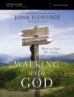 The Walking with God Study Guide Expanded Edition : How to Hear His Voice - Book