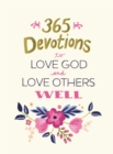 365 Devotions to Love God and Love Others Well - Book