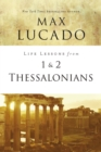 Life Lessons from 1 and 2 Thessalonians : Transcendent Living in a Transient World - eBook