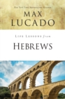 Life Lessons from Hebrews : The Incomparable Christ - eBook