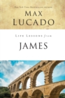 Life Lessons from James : Practical Wisdom - Book