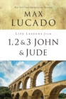 Life Lessons from 1, 2, 3 John and Jude : Living and Loving by Truth - eBook