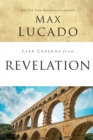 Life Lessons from Revelation : Final Curtain Call - Book
