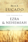 Life Lessons from Ezra and Nehemiah : Lessons in Leadership - Book