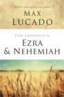 Life Lessons from Ezra and Nehemiah : Lessons in Leadership - eBook