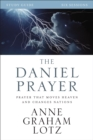 The Daniel Prayer Study Guide : Prayer That Moves Heaven and Changes Nations - eBook