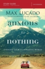 Anxious for Nothing Study Guide : Finding Calm in a Chaotic World - Book