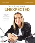 Unexpected Study Guide : Leave Fear Behind, Move Forward in Faith, Embrace the Adventure - Book