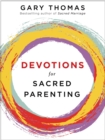 Devotions for Sacred Parenting : A Year of Weekly Devotions for Parents - eBook
