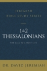 1 and 2 Thessalonians : The Call to a Holy Life - Book