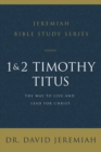 1 and 2 Timothy and Titus : The Way to Live and Lead for Christ - eBook
