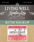 Living Well, Spending Less / Unstuffed Study Guide : Eight Weeks to Redefining the Good Life and Living It - eBook