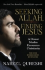 Seeking Allah, Finding Jesus : A Devout Muslim Encounters Christianity - Book