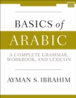 Basics of Arabic : A Complete Grammar, Workbook, and Lexicon - Book