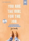 You Are the Girl for the Job Video Study : Daring to Believe the God Who Calls You - Book