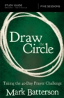 Draw the Circle Study Guide : Taking the 40 Day Prayer Challenge - eBook