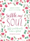 Settle My Soul : 100 Quiet Moments to Meet with Jesus - Book