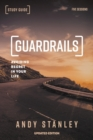 Guardrails Study Guide, Updated Edition : Avoiding Regret in Your Life - Book