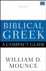 Biblical Greek: A Compact Guide : Second Edition - eBook