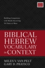 Biblical Hebrew Vocabulary in Context : Building Competency with Words Occurring 50 Times or More - Book