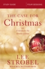 The Case for Christmas Study Guide : Evidence for the Identity of Jesus - eBook