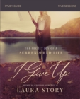 I Give Up Study Guide : The Secret Joy of a Surrendered Life - Book