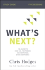 What's Next? Study Guide : The Journey to Know God, Find Freedom, Discover Purpose, and Make a Difference - Book