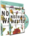 Nothing Wasted Study Guide with DVD : God Uses the Stuff You Wouldn't - Book