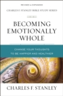 Becoming Emotionally Whole : Change Your Thoughts to Be Happier and Healthier - eBook