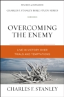 Overcoming the Enemy : Live in Victory Over Trials and Temptations - eBook