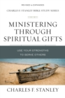 Ministering Through Spiritual Gifts : Use Your Strengths To Serve Others - Book