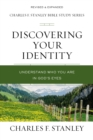 Discovering Your Identity : Understand Who You Are in God's Eyes - Book
