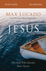 Jesus Study Guide : The God Who Knows Your Name - eBook