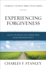 Experiencing Forgiveness : Enjoy the Peace of Giving and Receiving Grace - eBook