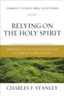 Relying on the Holy Spirit : Discover Who He Is and How He Works - eBook