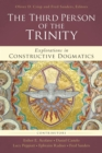 The Third Person of the Trinity : Explorations in Constructive Dogmatics - Book