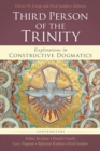 The Third Person of the Trinity : Explorations in Constructive Dogmatics - eBook