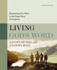 Living God's Word, Second Edition : Discovering Our Place in the Great Story of Scripture - Book