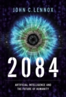 2084 : Artificial Intelligence and the Future of Humanity - eBook