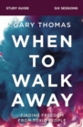 When to Walk Away Study Guide : Finding Freedom from Toxic People - Book