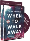 When to Walk Away Study Guide with DVD : Finding Freedom from Toxic People - Book