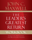 The Leader's Greatest Return Workbook : Attracting, Developing, and Multiplying Leaders - Book
