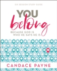 You Belong Study Guide : Because God Is Who He Says He Is - eBook
