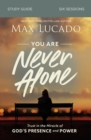 You Are Never Alone Study Guide : Trust in the Miracle of God's Presence and Power - Book