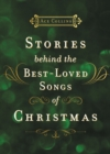 Stories Behind the Best-Loved Songs of Christmas - Book