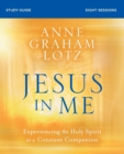 Jesus in Me Study Guide : Experiencing the Holy Spirit as a Constant Companion - Book