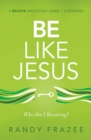 Be Like Jesus Study Guide : Am I Becoming the Person God Wants Me to Be? - Book